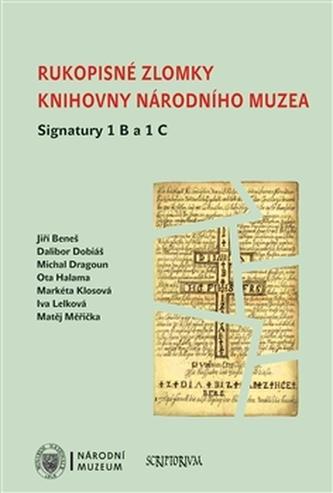 Rukopisné zlomky Knihovny Národního muzea - Signatura 1 B a 1 C