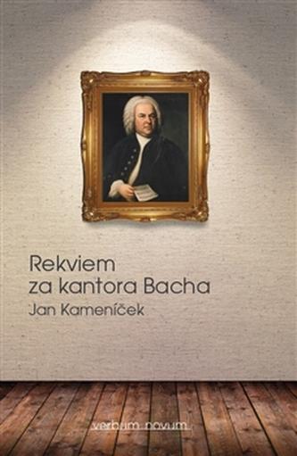 Rekviem za kantora Bacha - Jan Kameníček