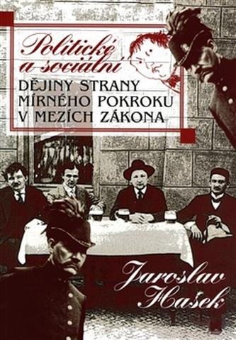 Politické a sociální dějiny Strany mírného pokroku v mezích zákona - Radko Pytlík