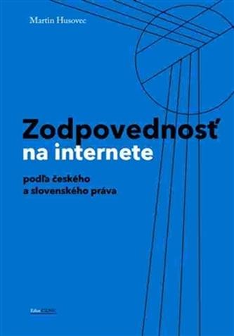 Zodpovednosť na internete podľa českého a slovenského práva