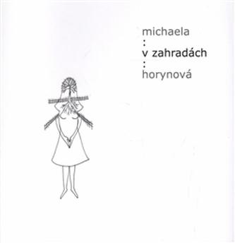 V zahradách - Michaela Horynová