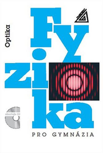 Fyzika pro gymnázia – Optika (kniha + CD)