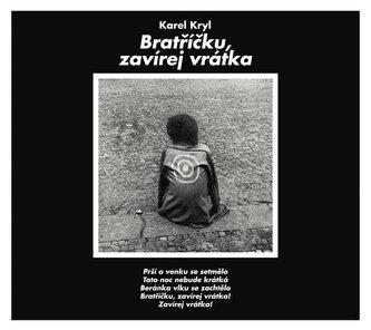 Karel Kryl - Bratříčku, zavírej vrátka CD - Kryl Karel