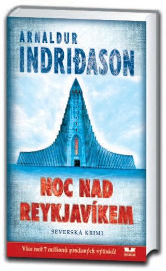 Noc nad Reykjavíkem - Severská krimi - Indridason Arnaldur
