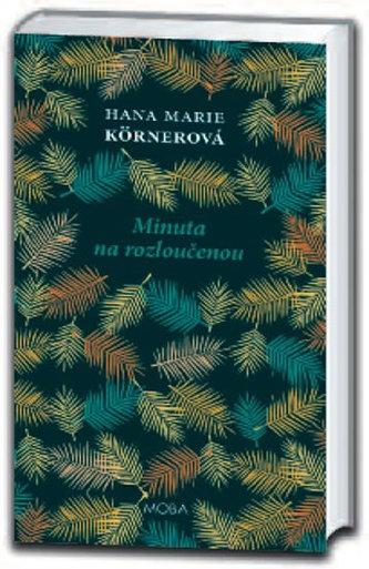 Minuta na rozloučenou - Hana Marie Körnerová