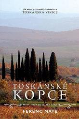 Toskánské kopce - Nový život ve starém kraji