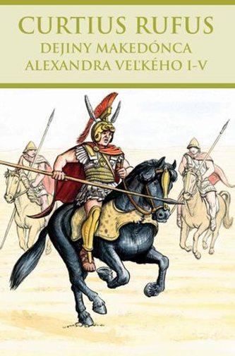 Dejiny Makedónca Alexandra Veľkého I-V