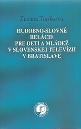 Hudobno-slovné relácie pre deti a mládež v slovenskej televízii v Bratislave