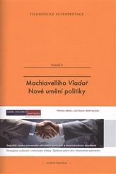Machiavelliho Vladař. Nové umění politiky