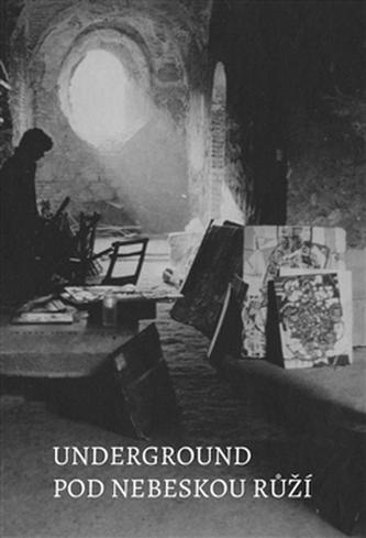 Underground pod nebeskou růží