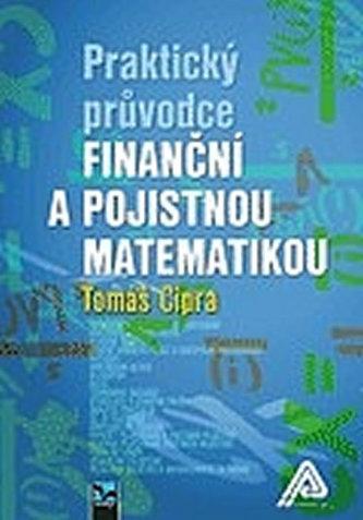 Praktický průvodce finanční a pojistnou matematikou, 2. vydání