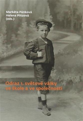 Odraz 1. světové války ve škole a ve společnosti - Helena Plitzová