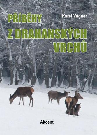 Příběhy z drahanských vrchů - Karel Vágner