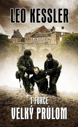 T-Force 1 - Velký průlom - Leo Kessler