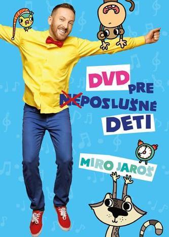 Miro Jaroš: DVD pre (ne)poslušné deti - Miro Jaroš
