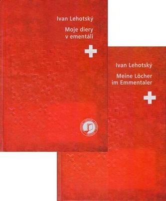 Moje diery v ementáli / Meine Löcher im Emmentaler