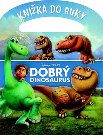 Dobrý dinosaurus Knižka do ruky