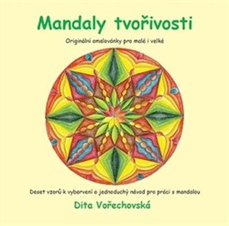 Mandaly tvořivosti - Dita Vořechovská