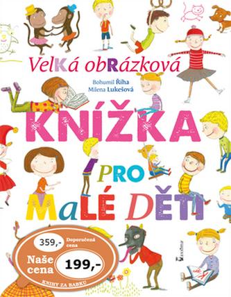 Velká obrázková knížka pro malé děti - Bohumil Říha