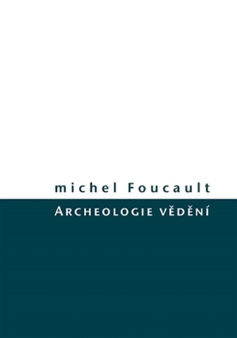 Archeologie vědění - Michel Foucault