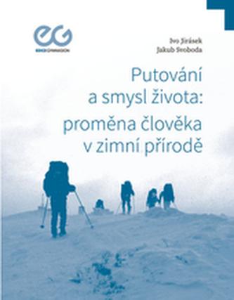 Putování a smysl života: proměna člověka v zimní přírodě
