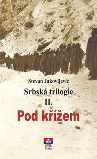 Srbská trilogie II. Pod křížem