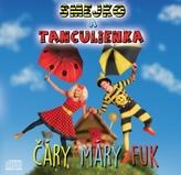 Smejko a Tanculienka: Čáry Máry Fuk - CD