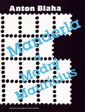 Manderla a Modrý Maurícius - Anton Blaha