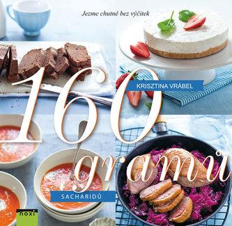 160 gramů sacharidů - Jezme chutně bez výčitek - Vrábel Krisztina