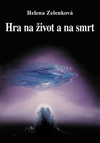 Hra na život a na smrt - Helena Zelenková