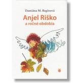 Anjel Riško a ročné obdobia