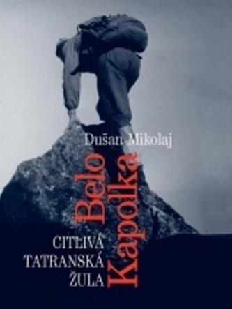Belo Kapolka - Citlivá tatranská žula