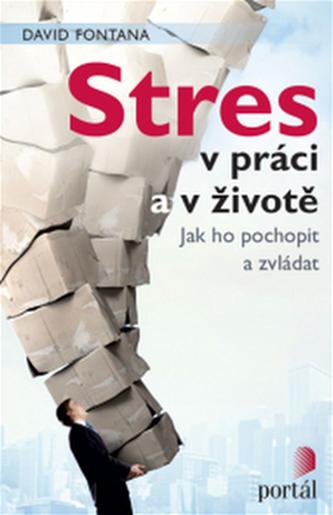 Stres v práci a v životě - Fontana, David