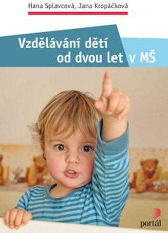 Vzdělávání dětí od dvou let v MŠ