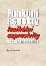 Funkční aspekty lexikální expresivity v současné češtině