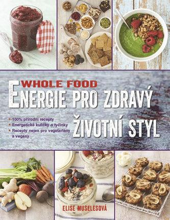 Whole food - Energie pro zdravý životní styl