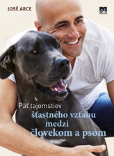 Päť tajomstiev šťastného vzťahu medzi človekom a psom