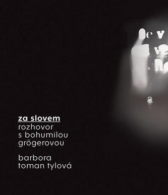 Za slovem - Rozhovor s Bohumilou Grögerovou