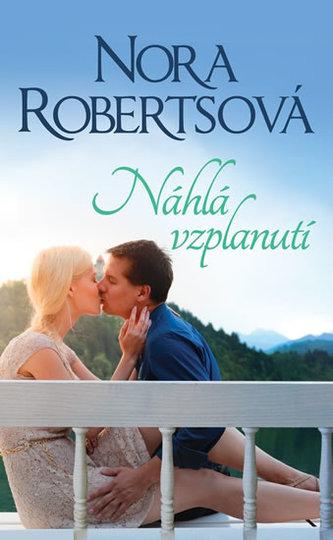 Náhlá vzplanutí - Nora Roberts