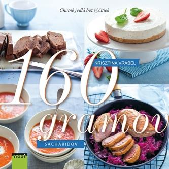 160 gramov sacharidov-Chutné jedlá bez výčitky - Vrábel Krisztina