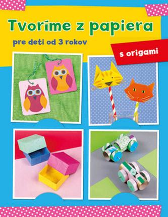 Tvoríme z papiera pre deti od 3 rokov – origami - Anna Schneiderová