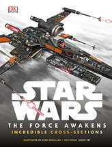 Star Wars - The Force Awakens Incredible Cross Sections