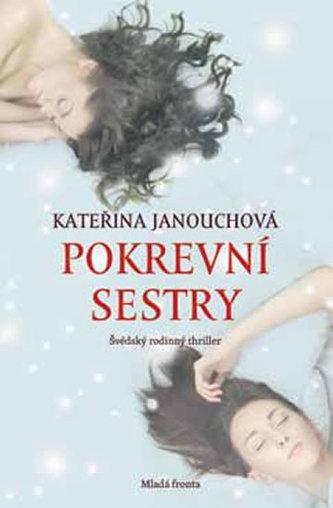 Pokrevní sestry - Katerina Janouch