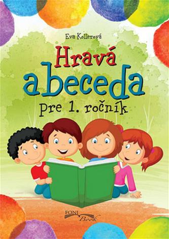 Hravá abeceda pre 1. ročník - Eva Kollerová
