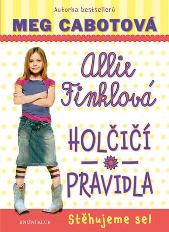 Holčičí pravidla 1: Allie Finklová - Stěhujeme se! - Meg Cabotová