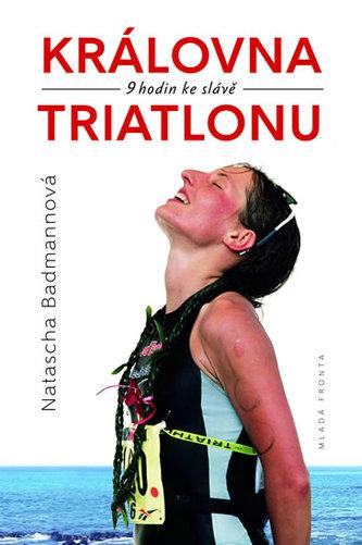 Královna triatlonu - 9 hodin ke slávě