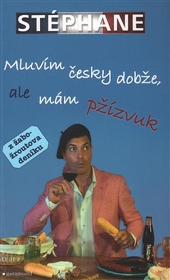 Mluvím česky dobže, ale mám pžízvuk