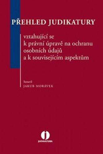 Přehled judikatury vztahující se k právní úpravě na ochranu osobních údajů a k s