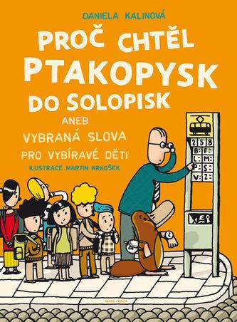 Proč chtěl ptakopysk do Solopisk aneb Vybraná slova pro vybíravé děti