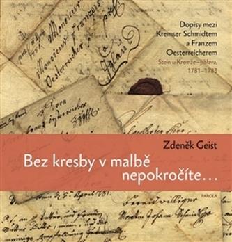 Bez kresby v malbě nepokročíte... - Zdeněk Geist